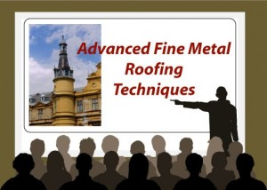 Adv Fine Metal Roofing Techniques
